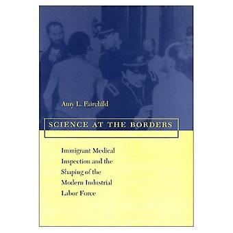 Wetenschap aan de grenzen: Immigrant medische inspectie en het vormgeven van de moderne industriële beroepsbevolking