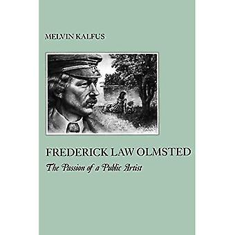 Frederick Olmsted de la ley la pasión de un artista público
