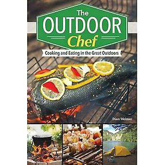 The Outdoor Chef: Cooking and Eating in the Great Outdoors