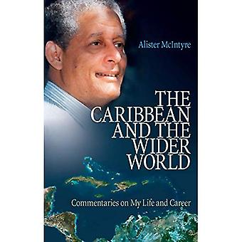The The Caribbean and the Wider World: Commentaries on My Life and Career