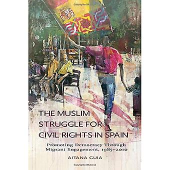 The Muslim Struggle for Civil Rights in Spain (Sussex Studies in Spanish History)