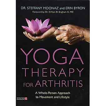 Yoga Therapy for Arthritis:� A whole-person approach to� movement and lifestyle