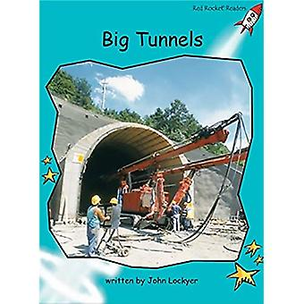 Big Tunnels: Level 2: Fluency (Red Rocket Readers: Non-fiction Set B)