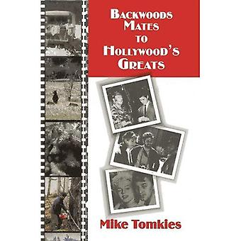 Backwoods Mates to Hollywood's Greats