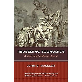 Redeeming Economics: Rediscovering the Missing Element (Culture of Enterprise)