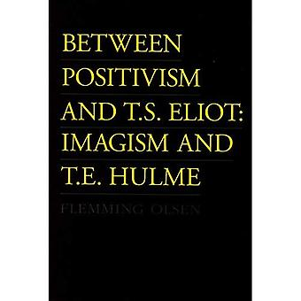Between Positivism and T. S. Eliot: Imagism and T. E. Hulme