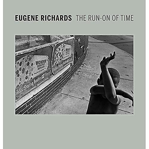 Eugene Richards  The courir-On of Time