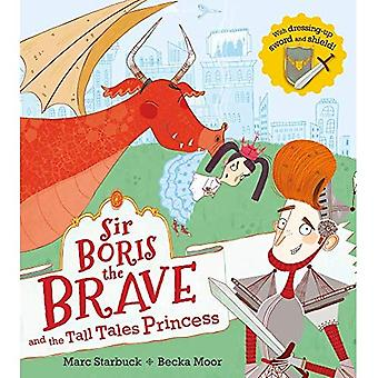 Sir Boris the Brave and the Tall Tales Princess