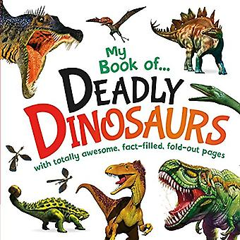 My Book of Deadly Dinosaurs [Board book]
