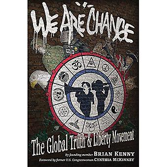 We Are Change: The Global Truth & Liberty Movement