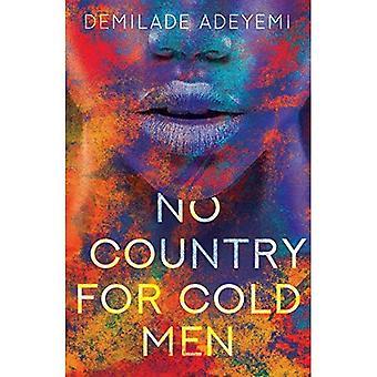 Inget land för kalla män