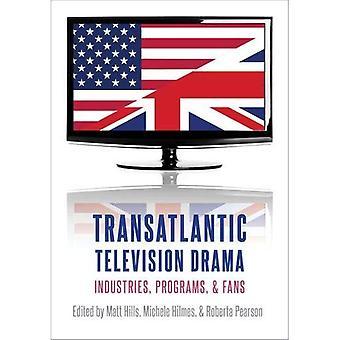 Transatlantic Television Drama: Industries, Programs,� and Fans