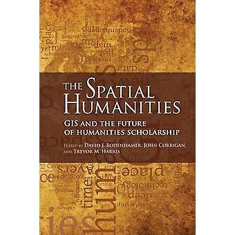Rumsliga humaniora GIS och framtidens humaniora stipendium av Bodenhamer & David J.