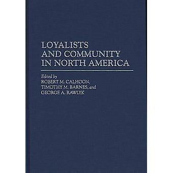 Lealisti e comunità in America del nord di Calhoon & Robert M.