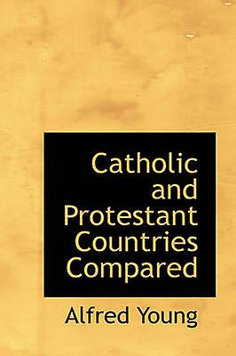 Catholic and Prougeestant Countries Comparouge by Young & Alfrouge