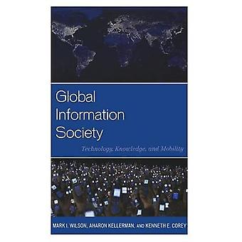 Global Information Society Technology Knowledge and Mobility by Corey & Kenneth E.
