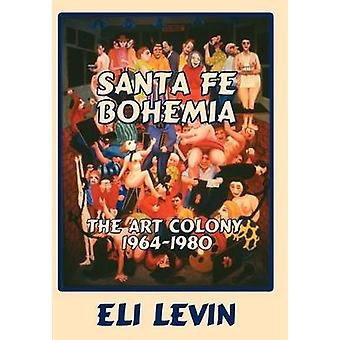 Santa Fe Bohemia Hardcover by Levin & Eli