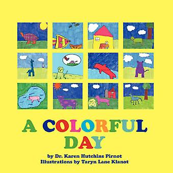 A Colorful Day by Pirnot & Karen Hutchins