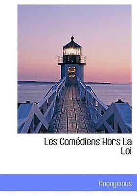 Les Comdiens Hors La Loi by Anonymous & .