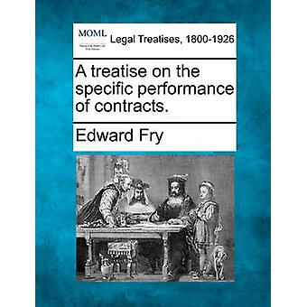 A treatise on the specific performance of contracts. by Fry & Edward