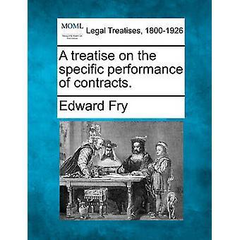 Eine Abhandlung über die spezifische Leistung von Verträgen. von Fry & Edward