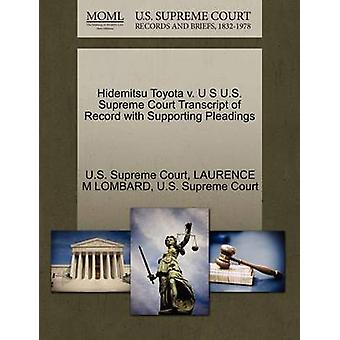 Hidemitsu Toyota v. U S U.S. Supreme Court Transcript of Record with Supporting Pleadings by U.S. Supreme Court
