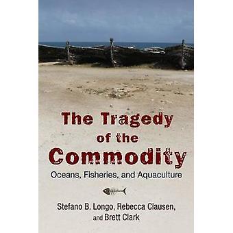 Tragedien i råvare oceaner fiskeri og akvakultur af Longo & Stefano B.