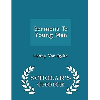 ヘンリー ・ ヴァン ・ ダイクによって青年学者チョイス版に説教