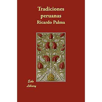Tradiciones Peruanas von & Ricardo Palma