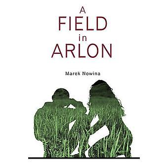 A Field in Arlon by Nowina & Marek