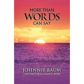 MORE THAN WORDS CAN SAY by BAUM & JOHNNIE