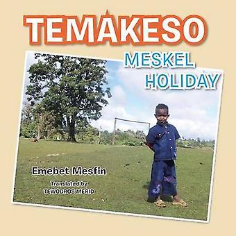 Temakeso Meskel Holiday by Mesfin & Emebet