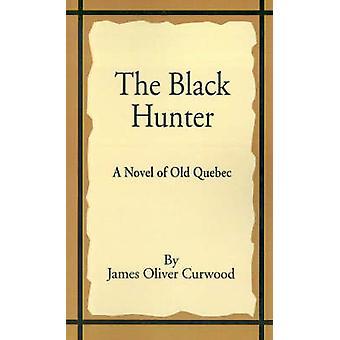 The Black Hunter by Gurwood & James Oliver