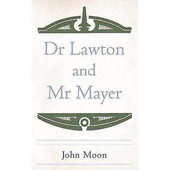 Dr Lawton and MR Mayer by Moon & John