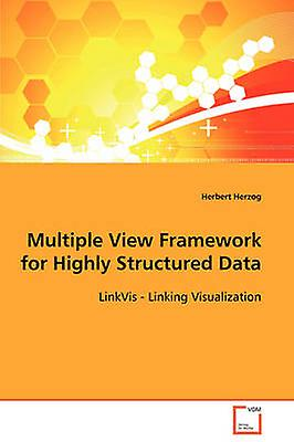 Multiple View Framework for Highly Structurouge Data by Herzog & Herbert