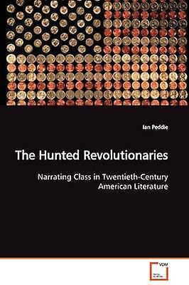 The Hunted Revolutionaries by Peddie & Ian