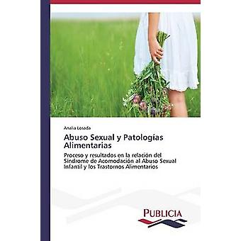Abuso Sexual y Patologas Alimentarias by Losada Anala