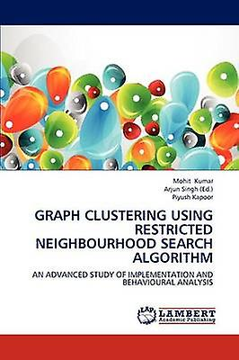 GRAPH CLUSTERING USING RESTRICTED NEIGHBOURHOOD SEARCH ALGORITHM by Kumar & Mohit