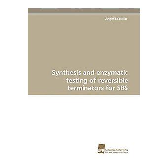Synthesis and Enzymatic Testing of Reversible Terminators for SBS by Keller & Angelika