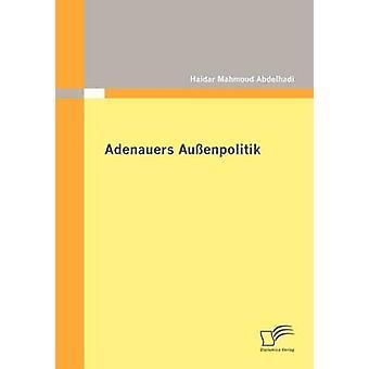 Adenauers Auenpolitik by Abdelhadi & Haidar Mahmoud