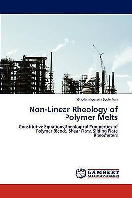 NonLinear Rheology of Polymer Melts by Sodeifian & Gholamhossein