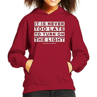 Mindfulness Sharon Salzberg Turn On The Light Quote Kid's Hooded Sweatshirt