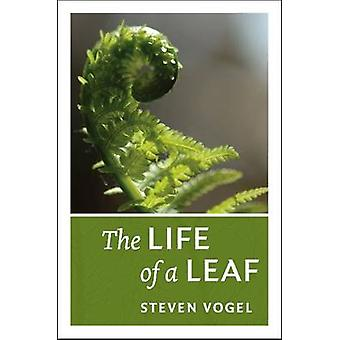The Life of a Leaf by Steven Vogel - 9780226104775 Book