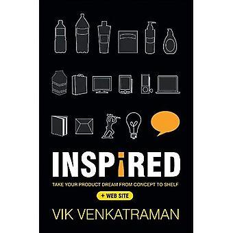 Inspiriert!: nehmen Sie Ihre Produkt-Traum vom Konzept zum Regal