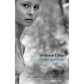 Before I Die by Jenny Downham - 9780385751834 Book