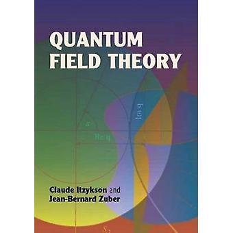 Quantum Field Theory by Claude Itzykson - Jean-Bernard Zuber - 978048