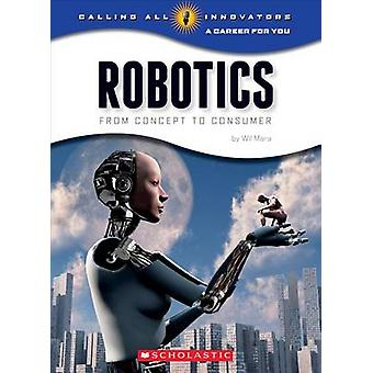 Robotics - From Concept to Consumer by Wil Mara - 9780531212370 Book