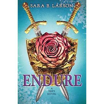Endure (Defy - Book 3) by Sara B Larson - 9780545644907 Book