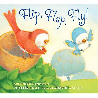 Flip - Flap - Fly! - A Book for Babies Everywhere by Phyllis Root - Da
