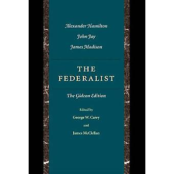 Federalist - Gideon Edition (2nd Revised edition) by George W. Carey -